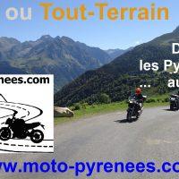 Moto-Pyrénées : balades moto Route et Tout-Terrain. Découvrez les Pyrénées ... autrement !